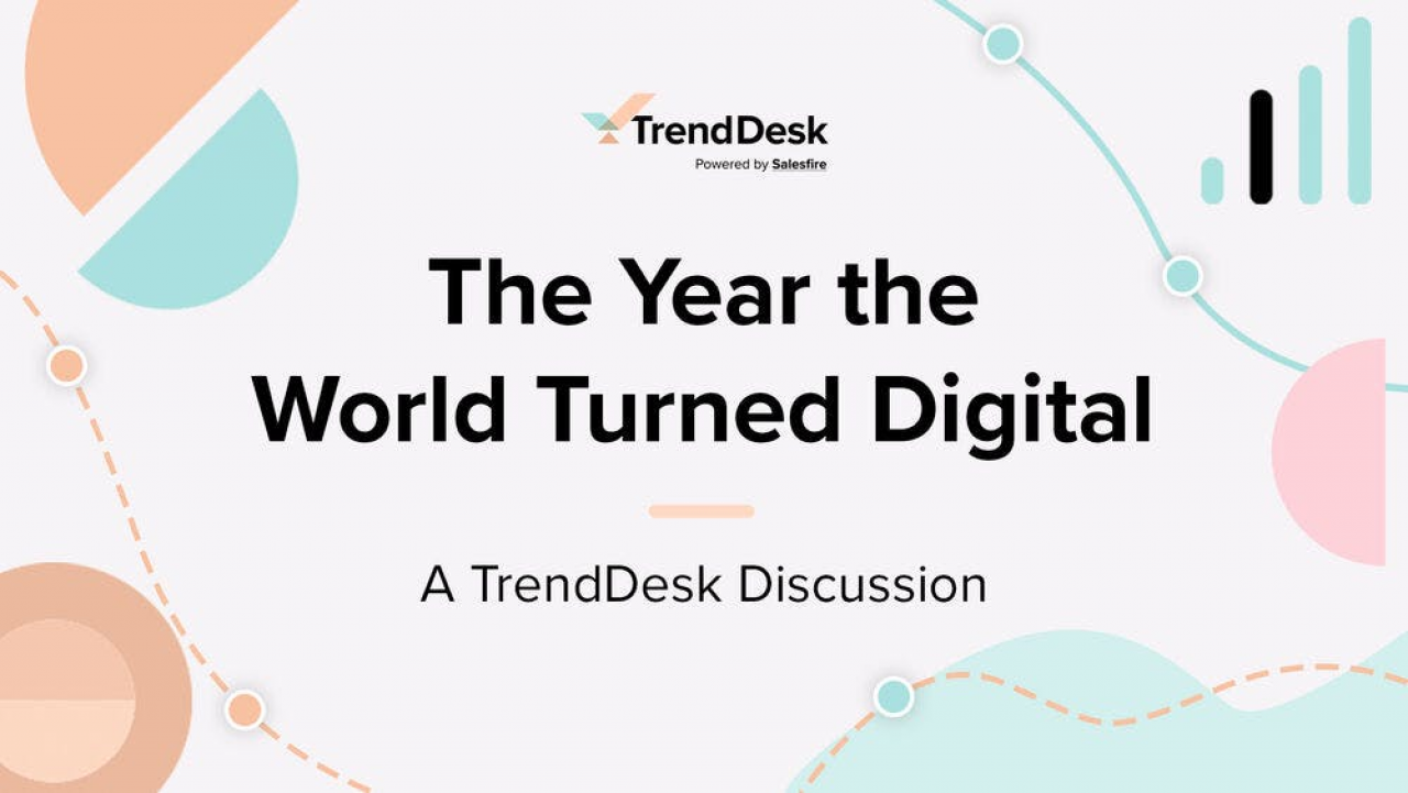 Revisit our very first TrendDesk webinar - The Year the World Turned Digital.